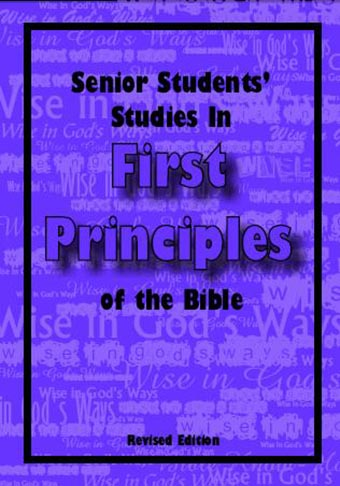 Senior students studies in first principles of the Bible